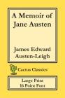 A Memoir of Jane Austen (Cactus Classics Large Print): 16 Point Font; Large Text; Large Type Cover Image