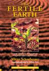 The Fertile Earth: Nature's Energies in Agriculture, Soil Fertilisation and Forestry Cover Image