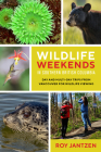 Wildlife Weekends in Southern British Columbia: Day and Multi-Day Trips from Vancouver for Wildlife Viewing Cover Image