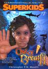 (Commander Kellie and the Superkids' Novel #7) Out of Breath Cover Image