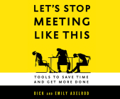 Let's Stop Meeting Like This: Tools to Save Time and Get More Done Cover Image
