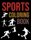 Sports Coloring Book: Sports Coloring Books For Kids Ages 4-12 Cover Image