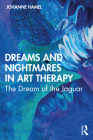 Dreams and Nightmares in Art Therapy: The Dream of the Jaguar Cover Image