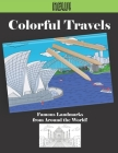 Colorful Travels - Famous Landmarks from Around the World: Adult Coloring and activity word search puzzle book. Cover Image