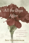 All the Days After: A story of love, loss and resilience beyond Black Saturday Cover Image