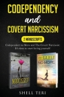 Codependency and Covert Narcissism: 2 Manuscript: Codependent no More, The Covert Narcissist. It's time to start Loving Yourself Cover Image