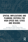 Spatial Implications and Planning Criteria for High-Speed Rail Cities and Regions Cover Image