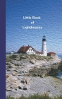Little Book of Lighthouses: Travel Log Book and Lighthouse Information Tracker Cover Image