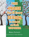 I Will Praise You in Every Season: Te Alabaré en Cada Temporada Cover Image