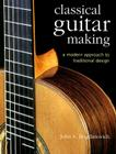 Classical Guitar Making: A Modern Approach to Traditional Design Cover Image
