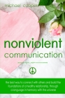 Non-Violent Communication: The Best Way to Connect with Others and Build the Foundations of a Healthy Relationship, Through A Language in Harmony Cover Image