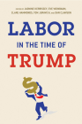 Labor in the Time of Trump Cover Image