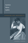 Experience Without Qualities: Boredom and Modernity Cover Image