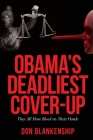 Obama's Deadliest Cover-Up: They All Have Blood on Their Hands Cover Image