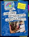 Online Etiquette and Safety (Information Explorer: Super Smart Information Strategies) Cover Image