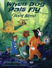 When Dog Pals Fly Across Point Nemo Cover Image