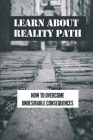 Learn About Reality Path: How To Overcome Undesirable Consequences: Art Of Enlightenment Cover Image