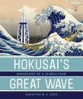 Hokusai's Great Wave: Biography of a Global Icon Cover Image