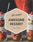 365 Awesome Dessert Recipes: The Best-ever of Dessert Cookbook Cover Image
