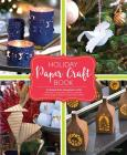 Holiday Paper Crafts: Create over 25 Beautifully Designed Holiday Craft Decorations for Your Home Cover Image