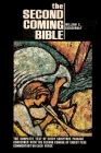 The Second Coming Bible: Larger type version. The complete text of every scripture passage concerned with the second coming of Christ plus comm Cover Image