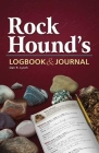 Rock Hound's Logbook & Journal Cover Image