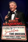 Still Standing...: My Journey from Streets and Saloons to the Stage, and Sinatra Cover Image