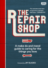 The Repair Shop: A Make Do and Mend Handbook Cover Image