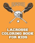 lacrosse coloring book for kids: a lacrosse coloring book, 44 pages, 8x10, Glossy finish Cover Image