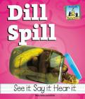 Dill Spill (Rhyming Riddles) Cover Image