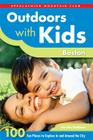 Outdoors with Kids Boston: 100 Fun Places to Explore in and Around the City Cover Image