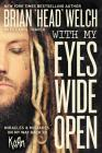 With My Eyes Wide Open: Miracles and Mistakes on My Way Back to Korn Cover Image