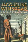Leaving Everything Most Loved (Maisie Dobbs Mysteries) Cover Image