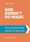 God doesn't do magic: The transforming power of process Cover Image