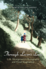 Through Lover's Lane: L.M. Montgomery's Photography and Visual Imagination Cover Image