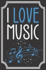 I Love Music: Lined Notebook / Journal - Ideal gift for the music lover... Cover Image