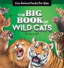 The Big Book of Wild Cats: Fun Animal Facts for Kids Cover Image