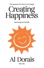 Creating Happiness: Start Living Your Best Life Cover Image