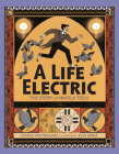A Life Electric: The Story of Nikola Tesla Cover Image