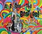 A, B, See the Beatles!: A Children's ABC Book Cover Image