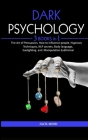 Dark Psychology: 3 Books in 1 - THE ART OF PERSUASION, HOW TO INFLUENCE PEOPLE, HYPNOSIS TECHNIQUES, NLP SECRETS, BODY LANGUAGE, GASLIG Cover Image