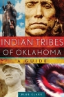 Indian Tribes of Oklahoma: A Guide Cover Image