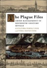 The Plague Files: Crisis Management in Sixteenth-Century Seville (Lena-Miles Wever Todd Poetry Series Award) Cover Image