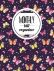 Monthly Bill Organizer: Butterfly Design Personal Money Management With Calendar 2018-2019 Step-by-Step Guide to check your Financial Health - Cover Image