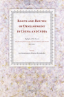 Roots and Routes of Development in China and India: Highlights of Fifty Years of the Journal of the Economic and Social History of the Orient (1957-20 Cover Image