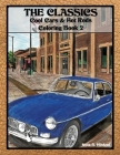 The Classics: Cool Cars & Hot Rods Coloring Book 2 Cover Image