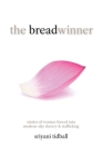 The Breadwinner: Stories of Women Forced into Modern-day Slavery and Trafficking Cover Image