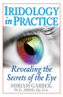 Iridology in Practice: Revealing the Secrets of the Eye Cover Image