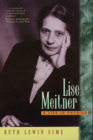 Lise Meitner: A Life in Physics (California Studies in the History of Science #11) Cover Image