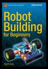 Robot Building for Beginners, Third Edition Cover Image